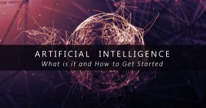 Artificial  Intelligence 101: How to Get Started