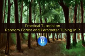 practical tutorial on random forest and parameter tuning in R