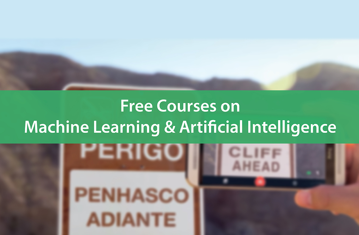 13 Free Training Courses on Machine Learning and Artificial Intelligence