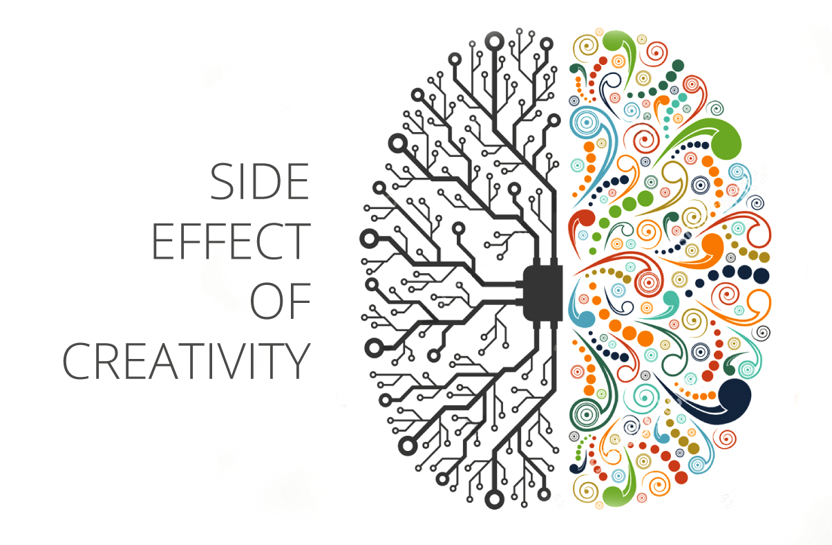 The biggest side effect of creativity is…
