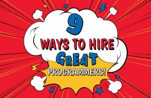 9 ways to hire programmers, ways to hire programmers, guide to hire programmers, hire a developers, guide to hiring developer,