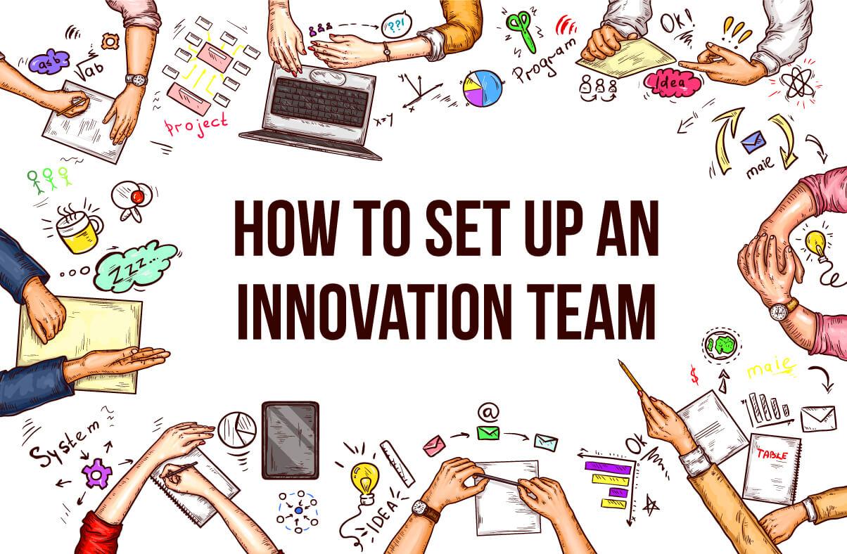 How to setup an 'innovation team'